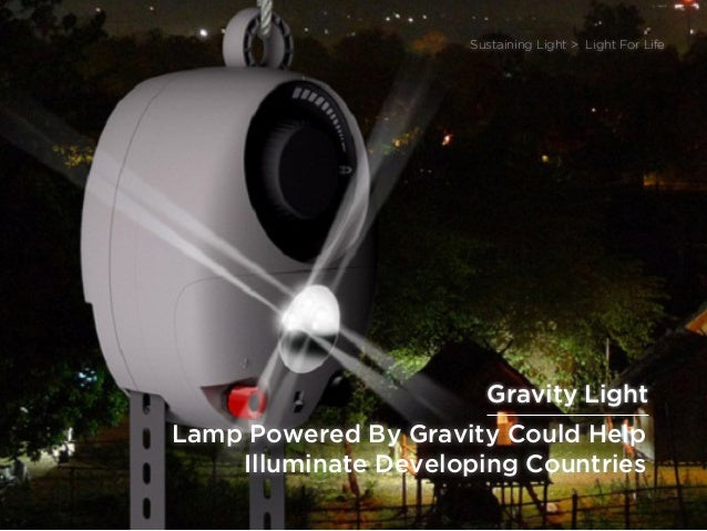 sponsored bypresents the Future Of Light Lamp Powered By Gravity Could Help Illuminate Developing Countries Sustaining Lig...