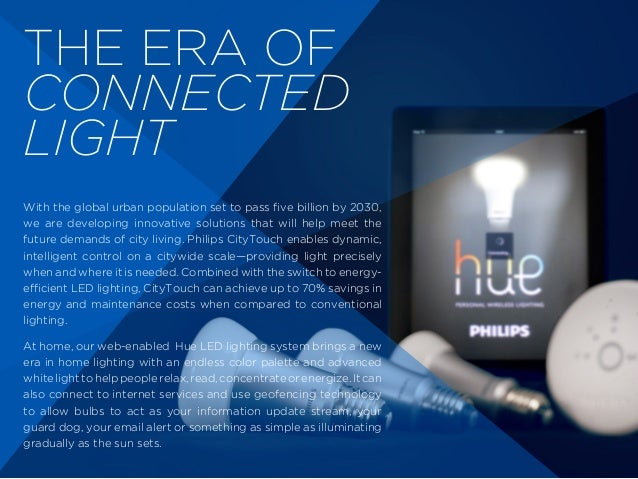 THE ERA OF CONNECTED LIGHT With the global urban population set to pass five billion by 2030, we are developing innovative...