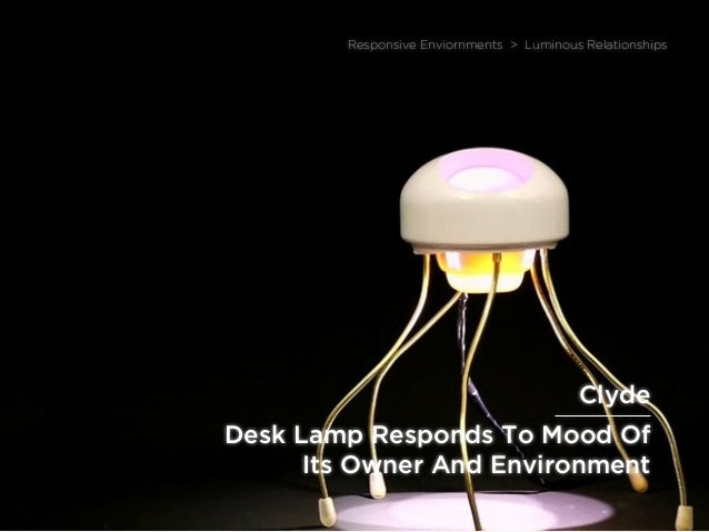 sponsored bypresents the Future Of Light Desk Lamp Responds To Mood Of Its Owner And Environment Responsive Enviornments >...