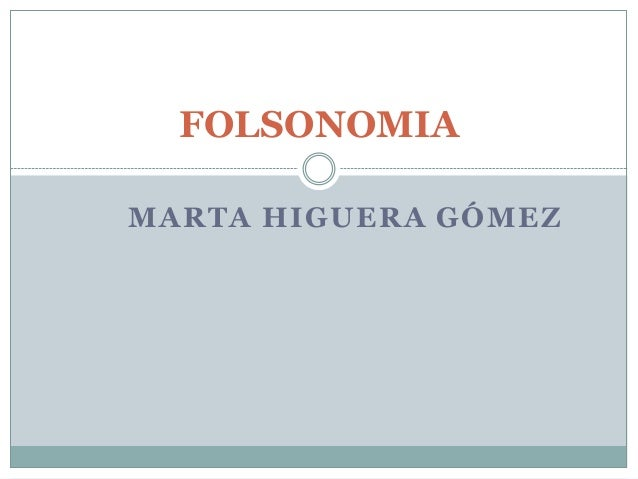 MARTA HIGUERA GÓMEZ FOLSONOMIA