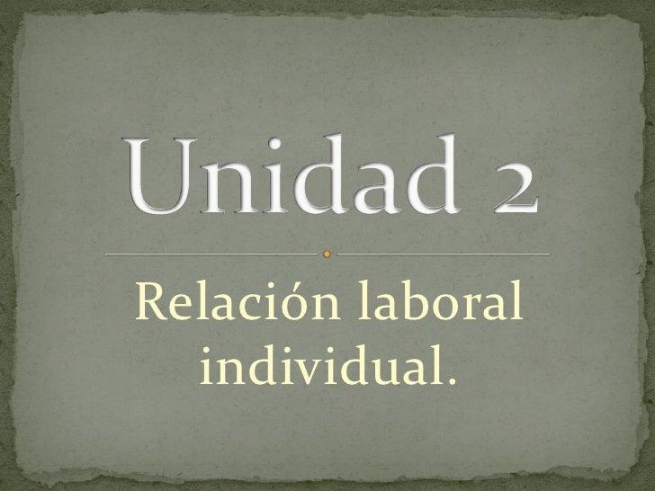 Relación laboral  individual.