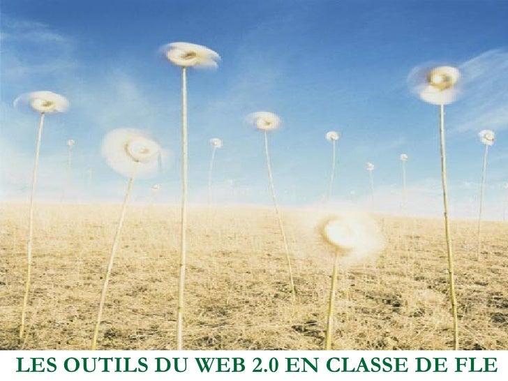 LES OUTILS DU WEB 2.0 EN CLASSE DE FLE