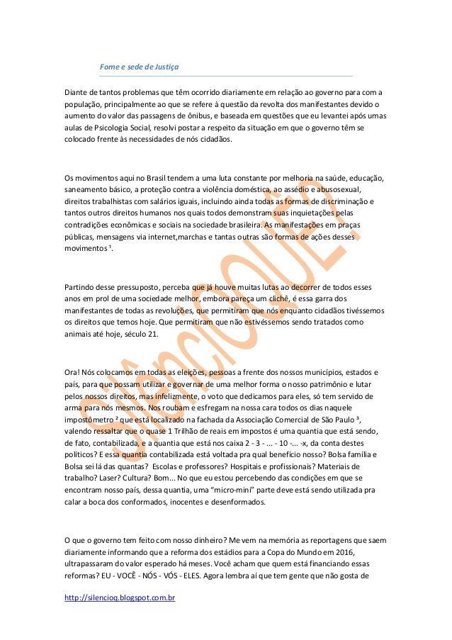 http://silencioq.blogspot.com.br Fome e sede de Justiça Diante de tantos problemas que têm ocorrido diariamente em relação...