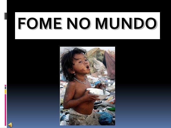 FOME NO MUNDO<br />