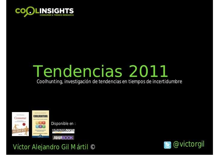 Tendencias 2011        Coolhunting, investigación de tendencias en tiempos de incertidumbre              Disponible en :Ví...