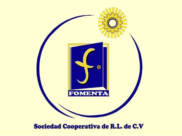 Nuestra Historia  FOMENTA, fue constituida en agosto de 2007, como sociedad de naturaleza anónima de capital variable, par...