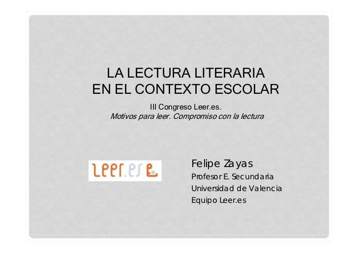 LA LECTURA LITERARIAEN EL CONTEXTO ESCOLAR             III Congreso Leer.es.  Motivos para leer. Compromiso con la lectura...
