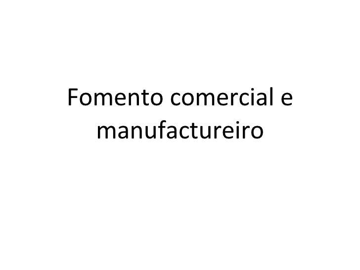 Fomento comercial e manufactureiro