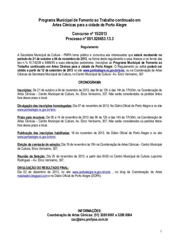 1 Programa Municipal de Fomento ao Trabalho continuado em Artes Cênicas para a cidade de Porto Alegre Concurso nº 15/2013 ...