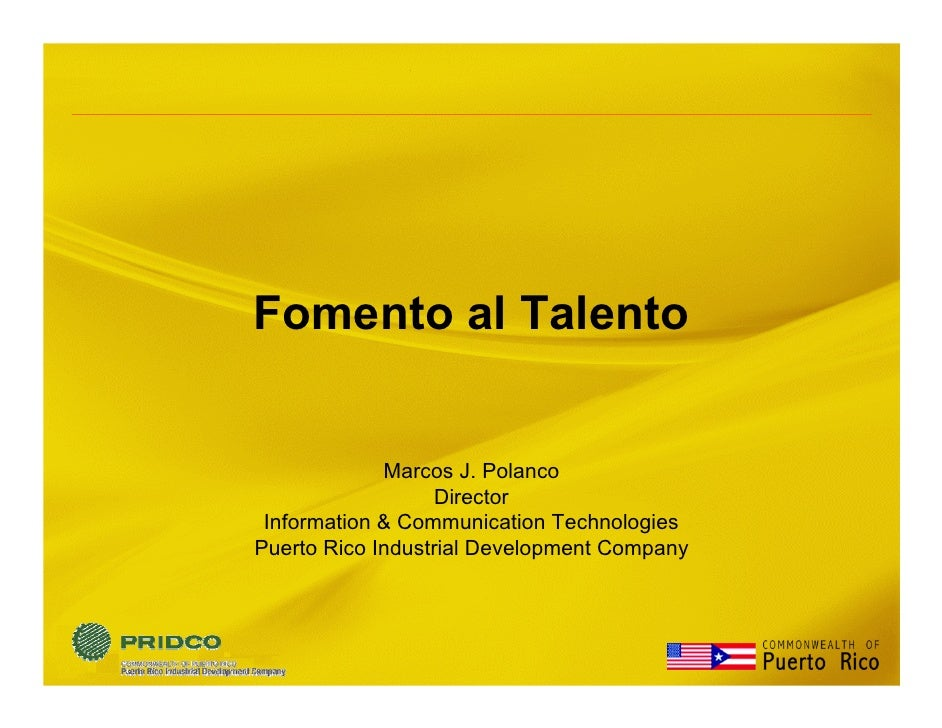 Fomento al Talento                Marcos J. Polanco                    Director  Information & Communication Technologies ...