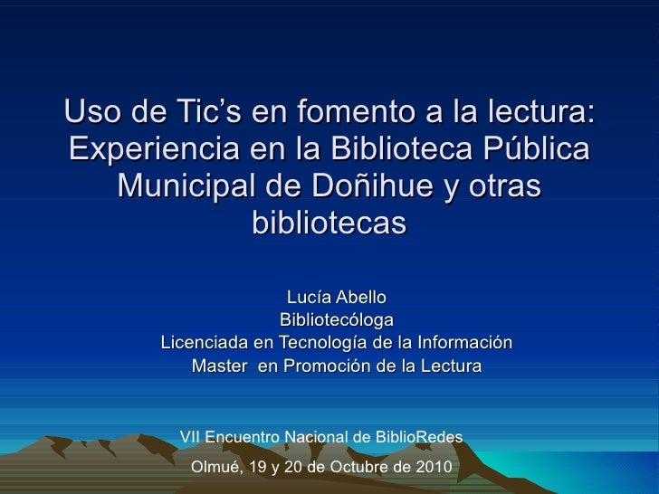 Uso de Tic's en fomento a la lectura: Experiencia en la Biblioteca Pública Municipal de Doñihue y otras bibliotecas Lucía ...