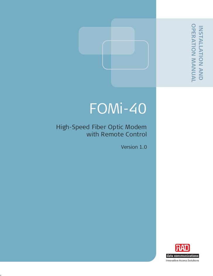 OPERATION MANUAL                                                     INSTALLATION AND          FOMi-40High-Speed Fiber Opt...