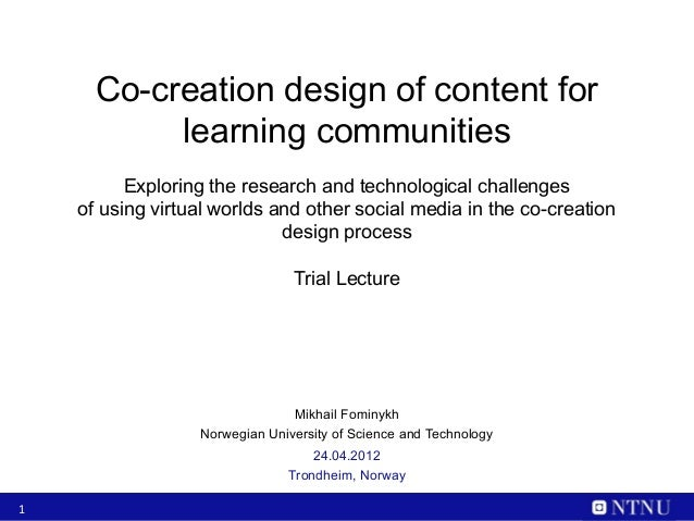 Co-creation design of content for           learning communities          Exploring the research and technological challen...