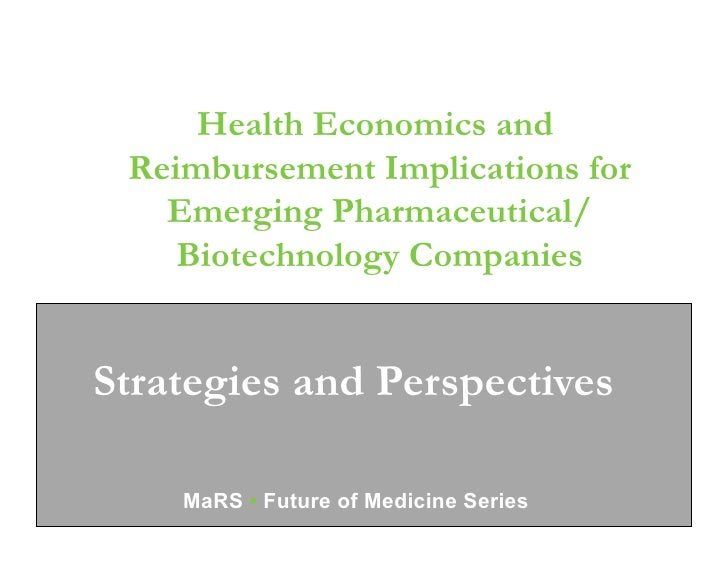 Health Economics and  Reimbursement Implications for    Emerging Pharmaceutical/     Biotechnology Companies       Quality...