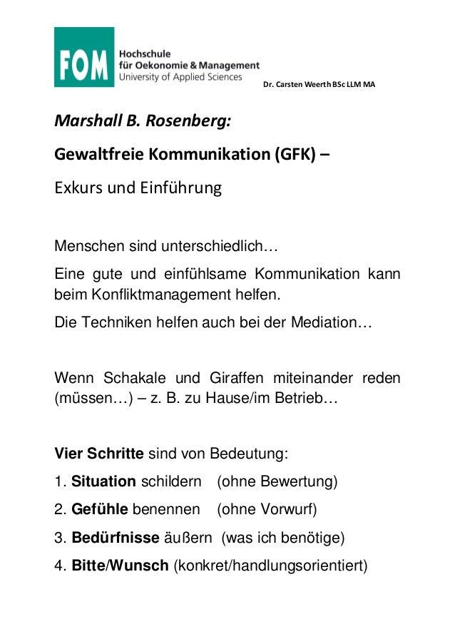 Dr. Carsten Weerth BSc LLM MA Marshall B. Rosenberg: Gewaltfreie Kommunikation (GFK) – Exkurs und Einführung Menschen sind...