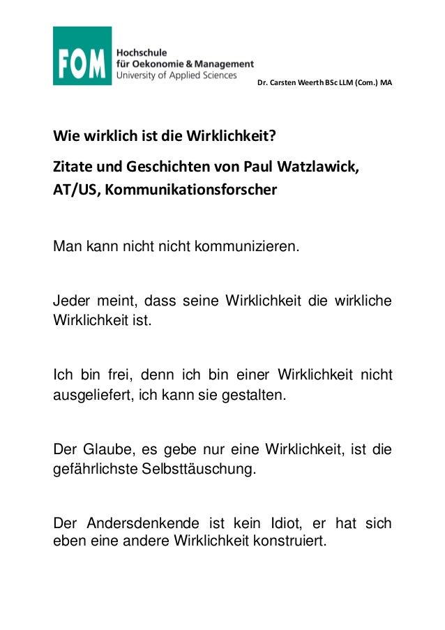 Dr. Carsten Weerth BSc LLM (Com.) MA Wie wirklich ist die Wirklichkeit? Zitate und Geschichten von Paul Watzlawick, AT/US,...