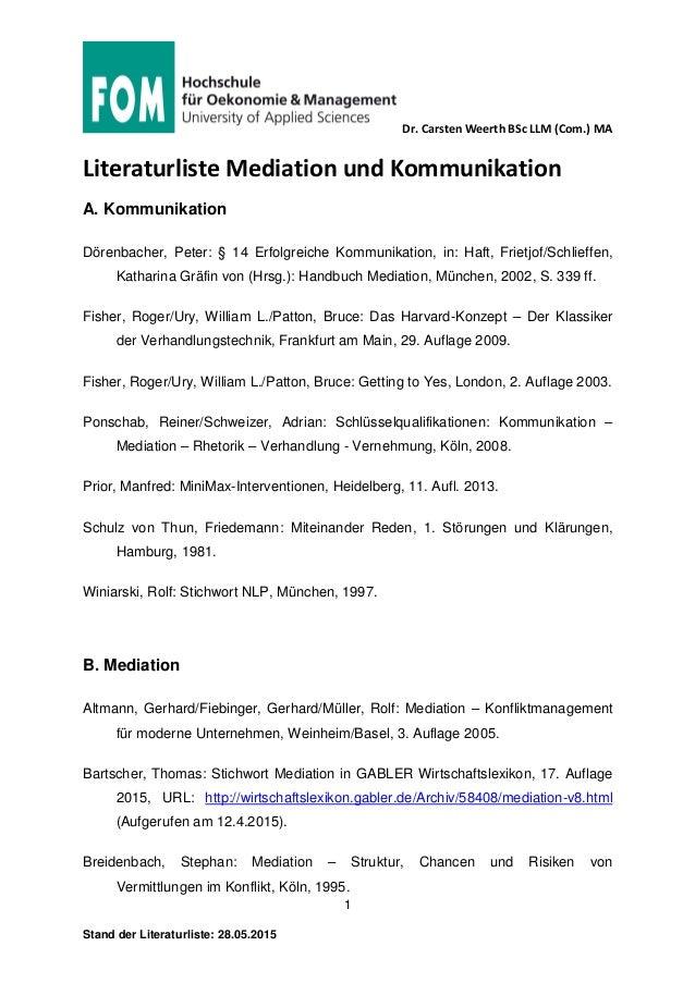 Dr. Carsten Weerth BSc LLM (Com.) MA 1 Stand der Literaturliste: 28.05.2015 Literaturliste Mediation und Kommunikation A. ...