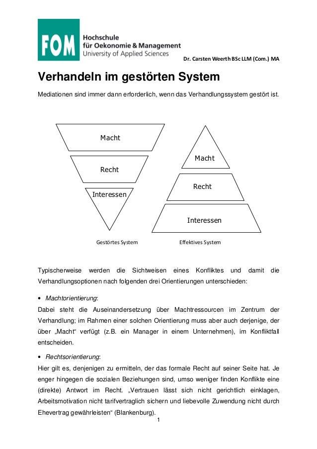 Dr. Carsten Weerth BSc LLM (Com.) MA 1 Verhandeln im gestörten System Mediationen sind immer dann erforderlich, wenn das V...