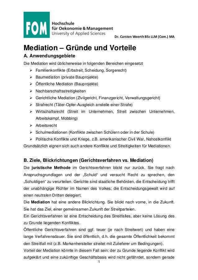 Dr. Carsten Weerth BSc LLM (Com.) MA 1 Mediation – Gründe und Vorteile A. Anwendungsgebiete Die Mediation wird üblicherwei...