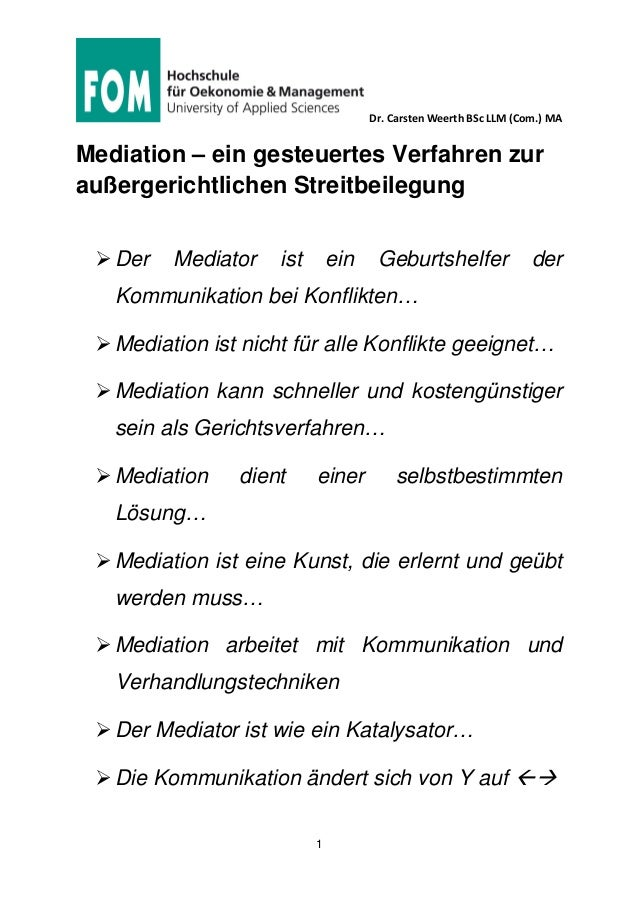 Dr. Carsten Weerth BSc LLM (Com.) MA 1 Mediation – ein gesteuertes Verfahren zur außergerichtlichen Streitbeilegung Der Me...