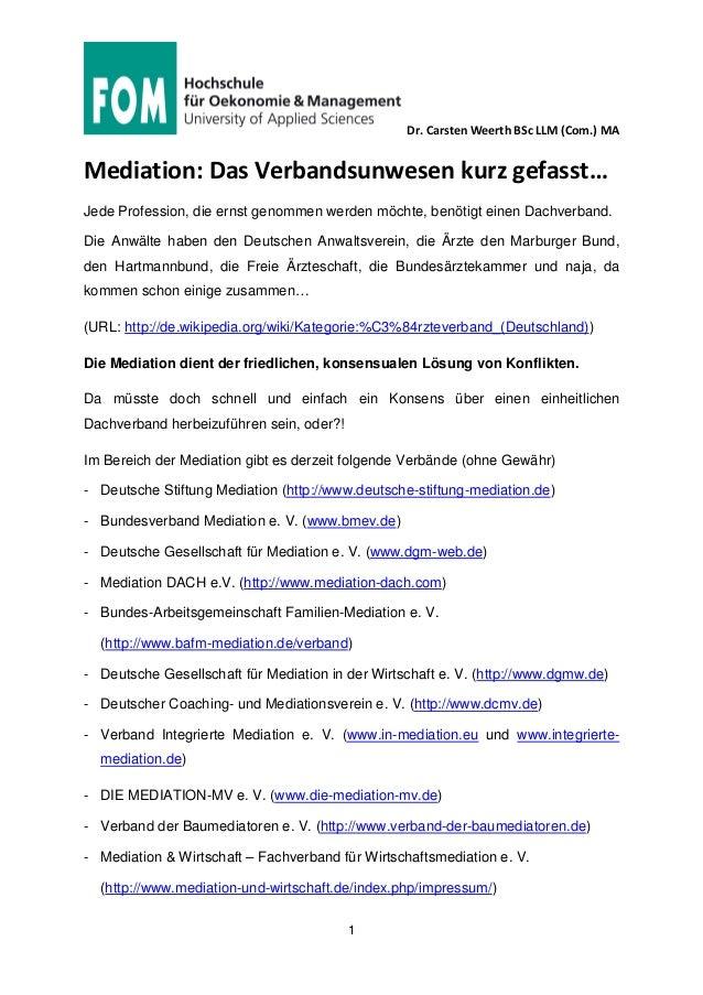 Dr. Carsten Weerth BSc LLM (Com.) MA 1 Mediation: Das Verbandsunwesen kurz gefasst… Jede Profession, die ernst genommen we...