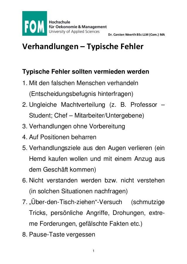 Dr. Carsten Weerth BSc LLM (Com.) MA 1 Verhandlungen – Typische Fehler Typische Fehler sollten vermieden werden 1. Mit den...