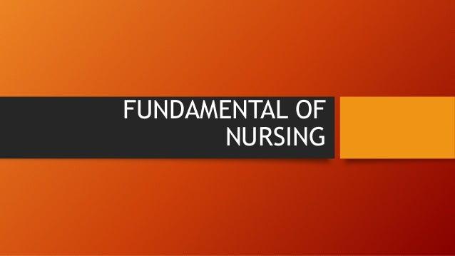 FUNDAMENTAL OF NURSING