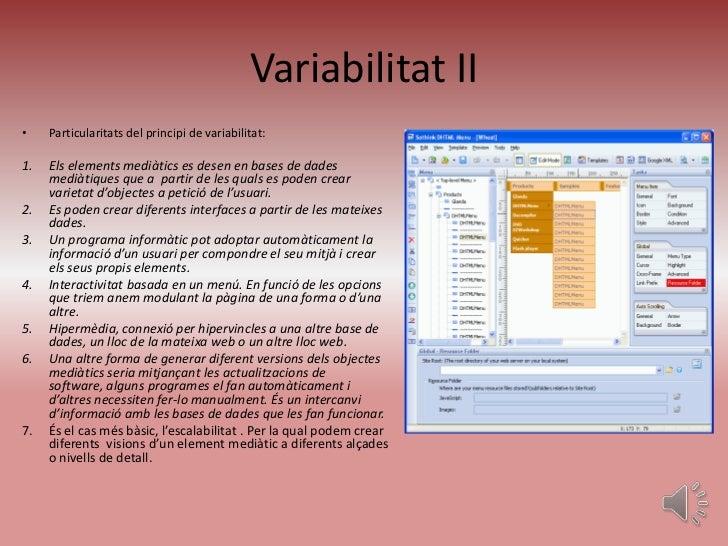 Variabilitat II•    Particularitats del principi de variabilitat:1.   Els elements mediàtics es desen en bases de dades   ...