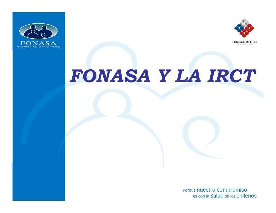 FONASA Y LA IRCT