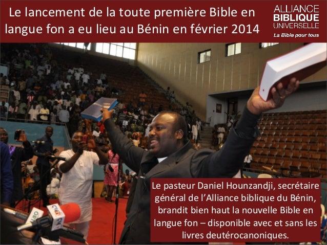 Le  lancement  de  la  toute  première  Bible  en   langue  fon  a  eu  lieu  au  Bénin  en...