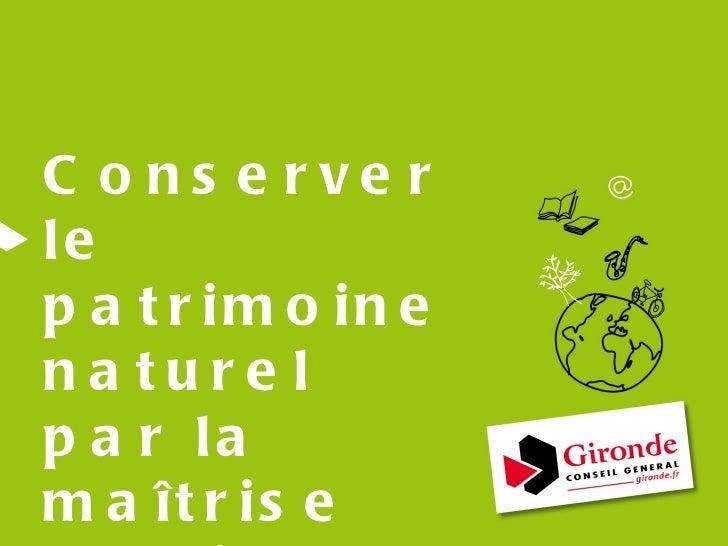 Conserver le patrimoine naturel par la maîtrise foncière