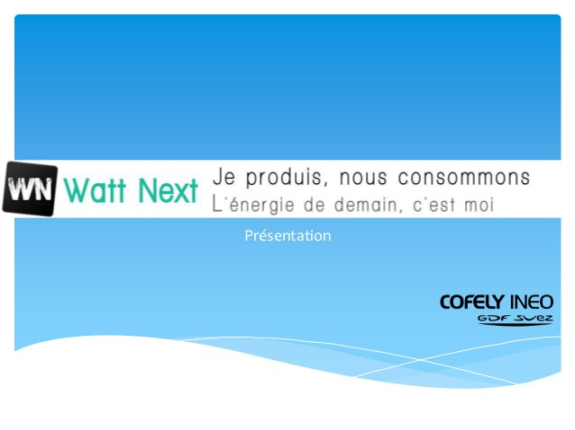 Watt Next Présentation
