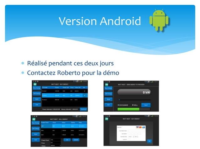  Réalisé pendant ces deux jours  Contactez Roberto pour la démo Version Android