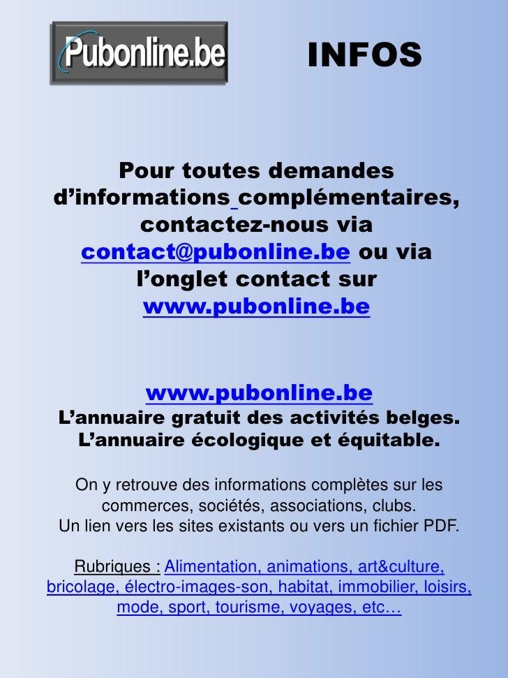 INFOS         Pour toutes demandes d'informations complémentaires,        contactez-nous via    contact@pubonline.be ou vi...
