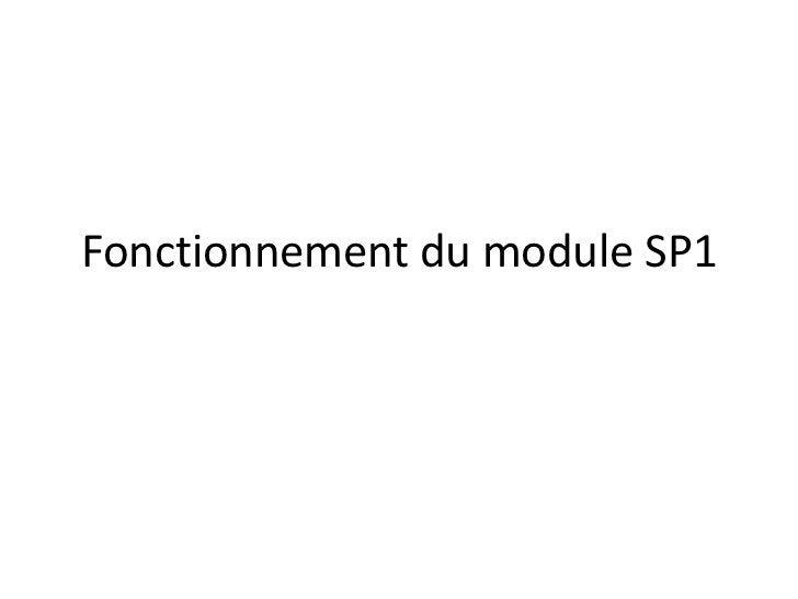 Fonctionnement du module SP1<br />
