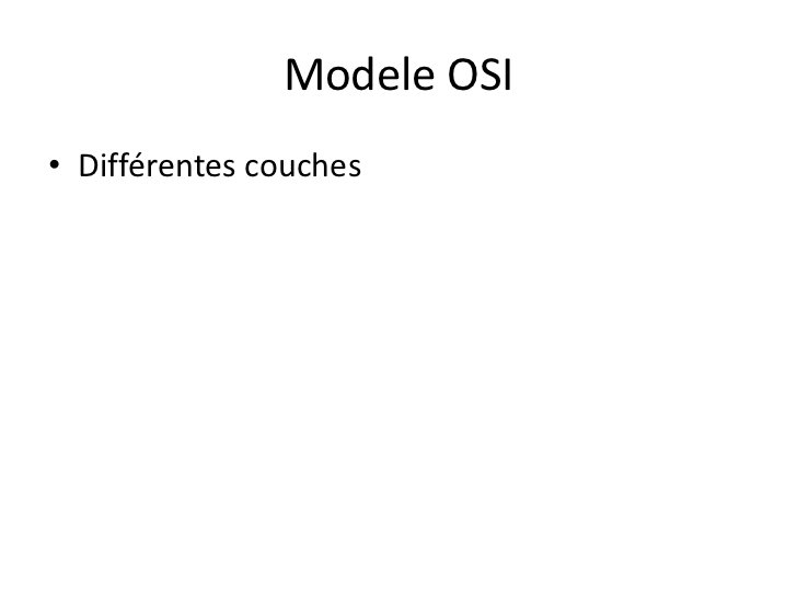 Modele OSI<br />Différentes couches<br />