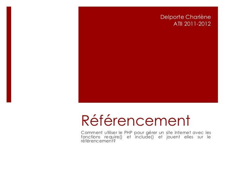 Delporte Charlène                                        ATII 2011-2012RéférencementComment utiliser le PHP pour gérer un ...