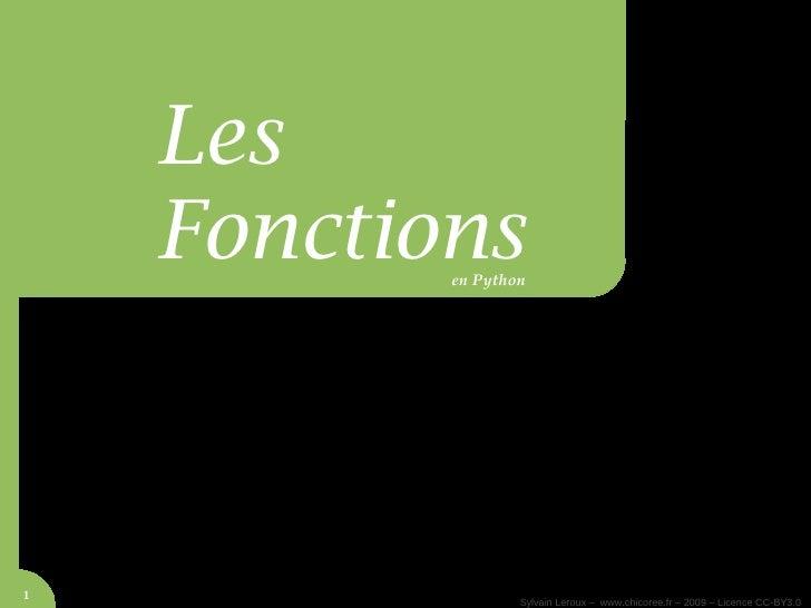 Fonctions           enPython         Les       Fonctions       enPython     1                               Sylvain Lero...
