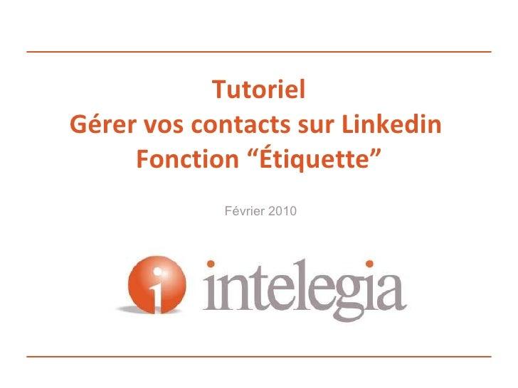 """Tutoriel Gérer vos contacts sur Linkedin  Fonction """"Étiquette"""" Février 2010"""