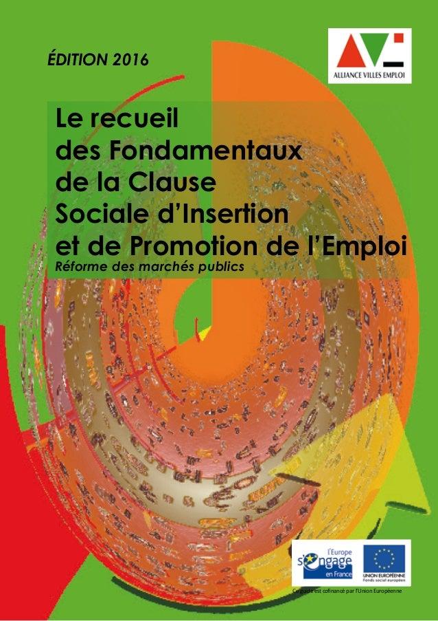 Le recueil des Fondamentaux de la Clause Sociale d'Insertion et de Promotion de l'Emploi Réforme des marchés publics ÉDITI...