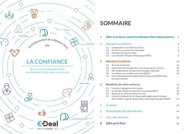 1 LA CONFIANCE Tenir ses promesses pour bâtir une Relation Client solide et pérenne 1 Édito:laconfiance,cimentd'uneRelati...