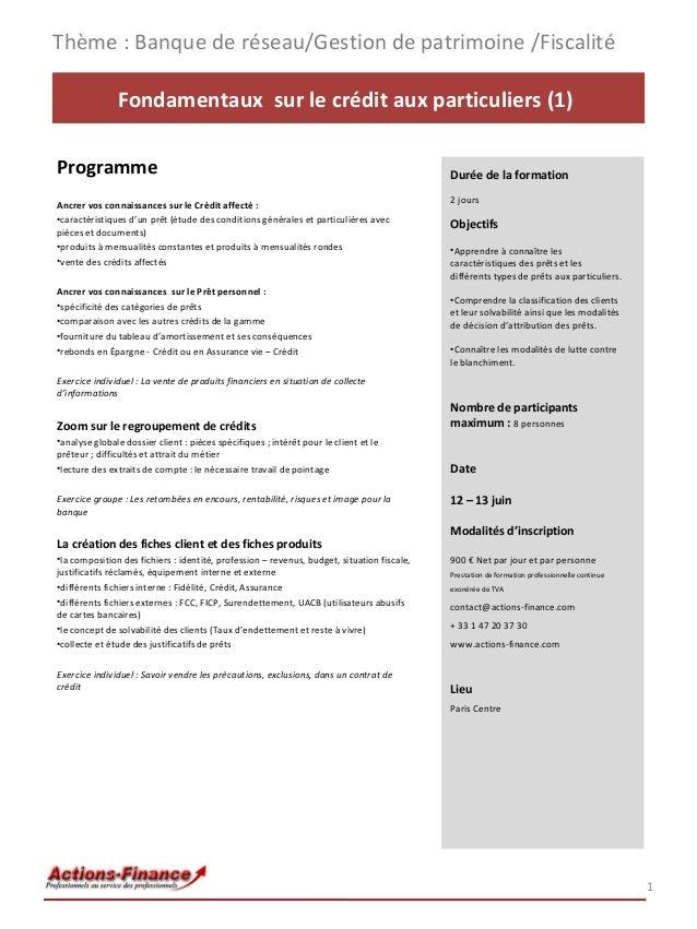 Thème : Banque de réseau/Gestion de patrimoine /Fiscalité Fondamentaux sur le crédit aux particuliers (1) Programme Ancrer...