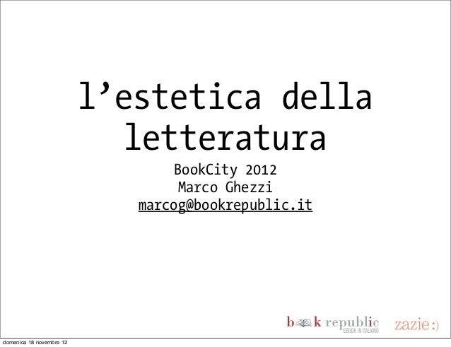 l'estetica della                             letteratura                                  BookCity 2012                   ...