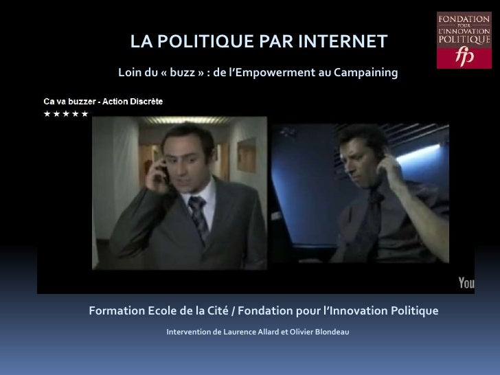 LA POLITIQUE PAR INTERNET<br />Loin du «buzz» : de l'Empowerment au Campaining<br />Formation Ecole de la Cité / Fondati...