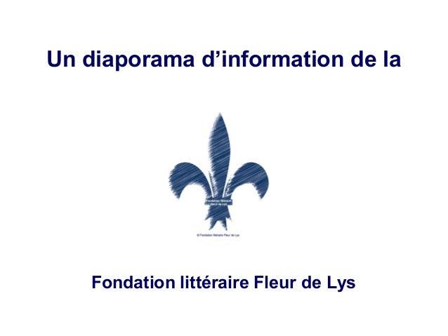 Un diaporama d'information de la Fondation littéraire Fleur de Lys