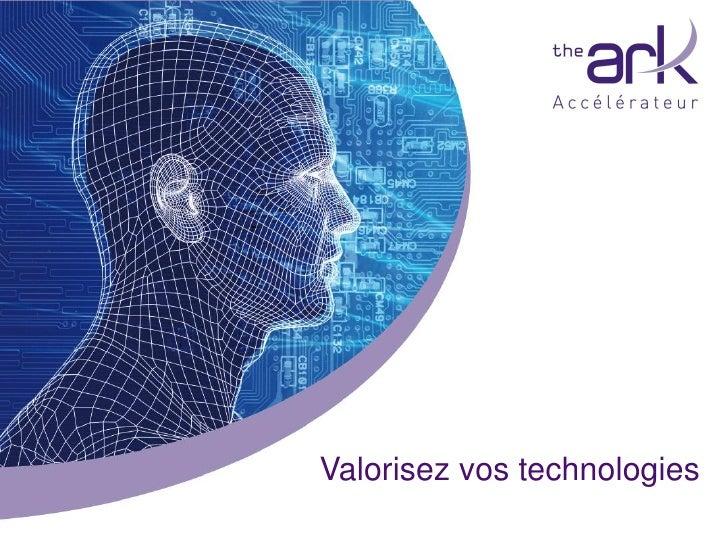 Accélérateur The ArkLe trait d'union entre la science et le marché   Analyse de faisabilité technique et commerciale   I...