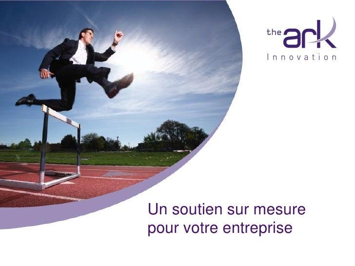 Innovation : résultats fin 2011 (depuis 2007)Un soutien au développement d'innovation d'affaires   Opportunité            ...
