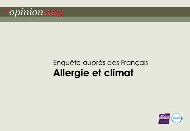 """1""""opinionway pour MOKA/Fondation Stallergenes – Allergie et climat Enquête auprès des Français Allergie et climat"""