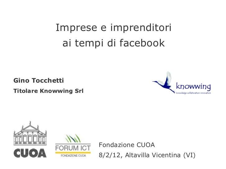 Imprese e imprenditori              ai tempi di facebookGino TocchettiTitolare Knowwing Srl                        Fondazi...