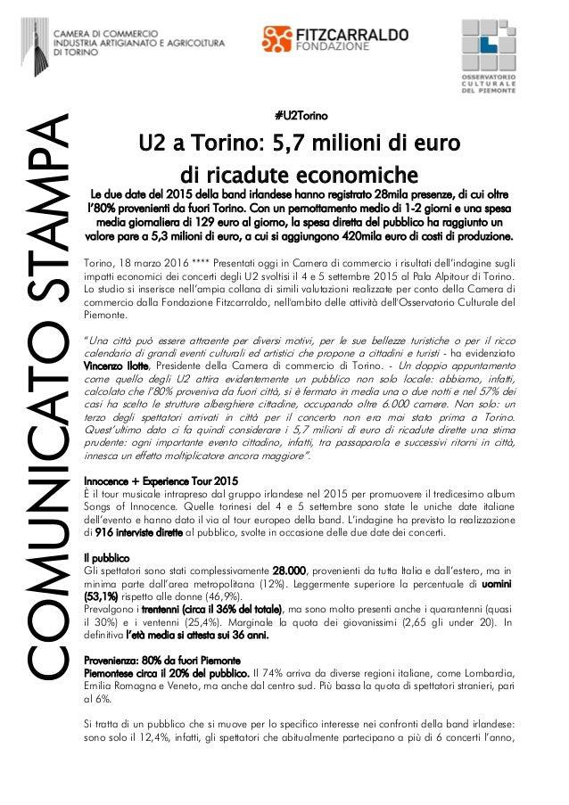 #U2Torino U2 a Torino: 5,7 milioni di euro di ricadute economiche Le due date del 2015 della band irlandese hanno registra...